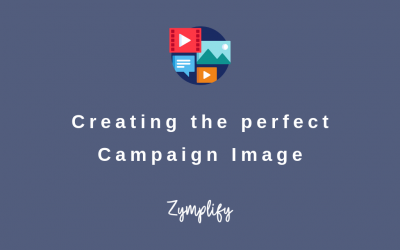 Creating the perfect Campaign Image