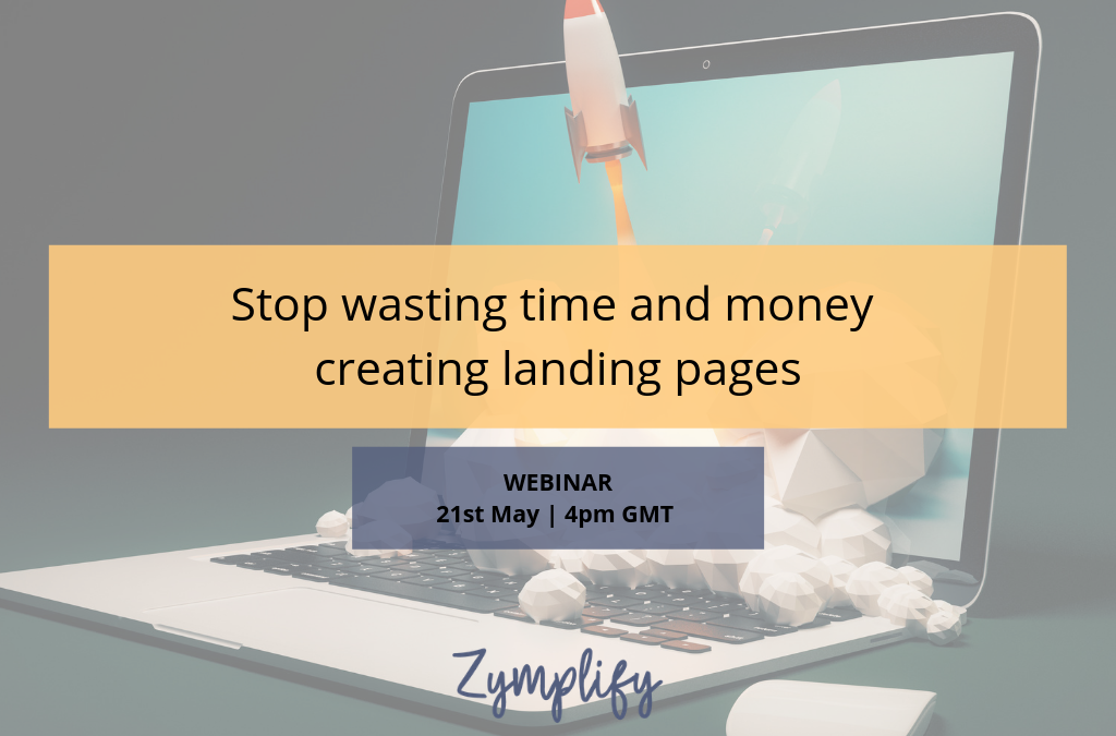 WEBINAR |  Stop wasting time and money creating landing pages