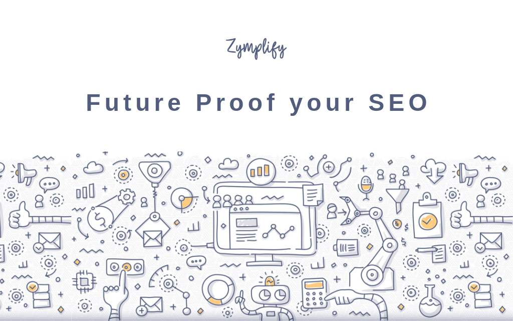 Future Proof your SEO Strategy