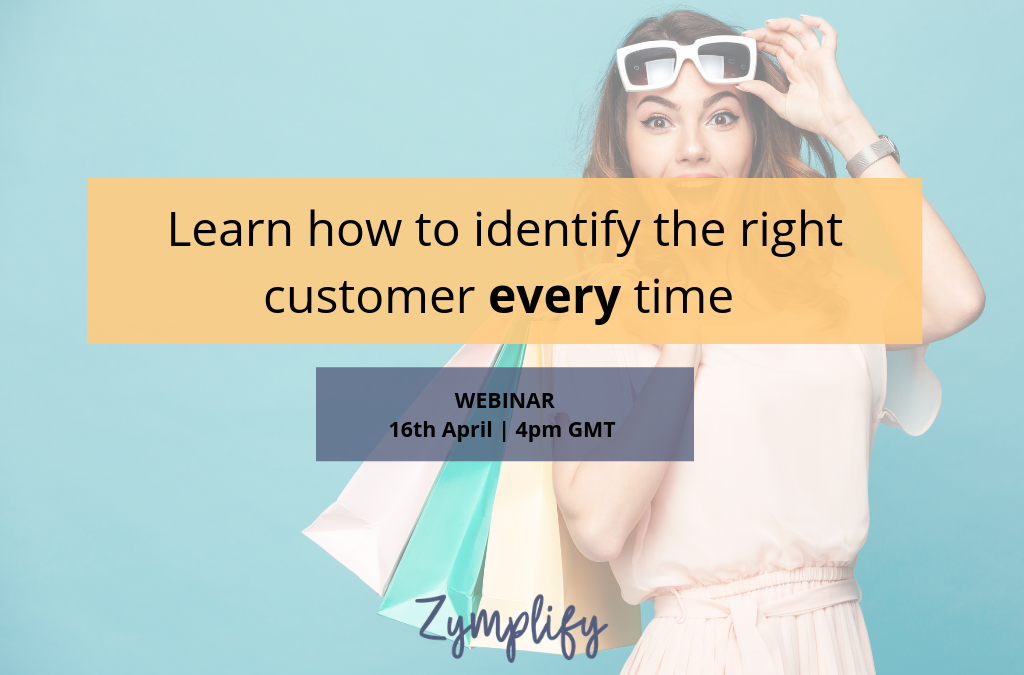 WEBINAR | Learn how to identify the right customer every time