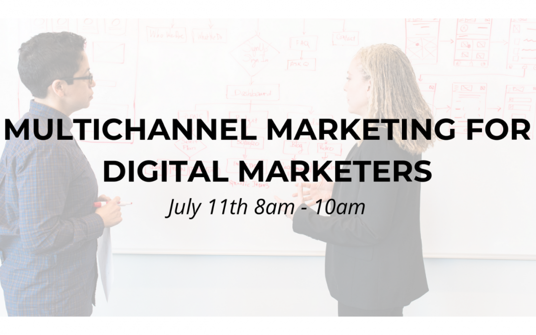 WORKSHOP | Multichannel Marketing for Digital Marketers